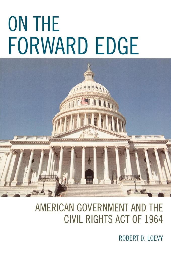 On the Forward Edge: American Government and the Civil Rights Act of 1964 als Taschenbuch