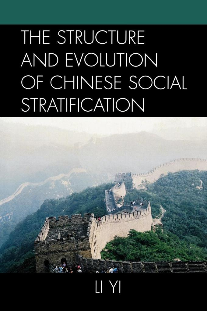 The Structure and Evolution of Chinese Social Stratification als Taschenbuch