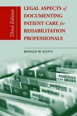 Legal Aspects of Documenting Patient Care for Rehabilitation Professionals als Taschenbuch
