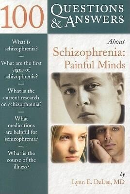 100 Questions & Answers about Schizophrenia: Painful Minds als Buch