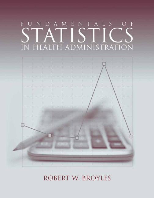 Fundamentals of Statistics in Health Administration als Buch