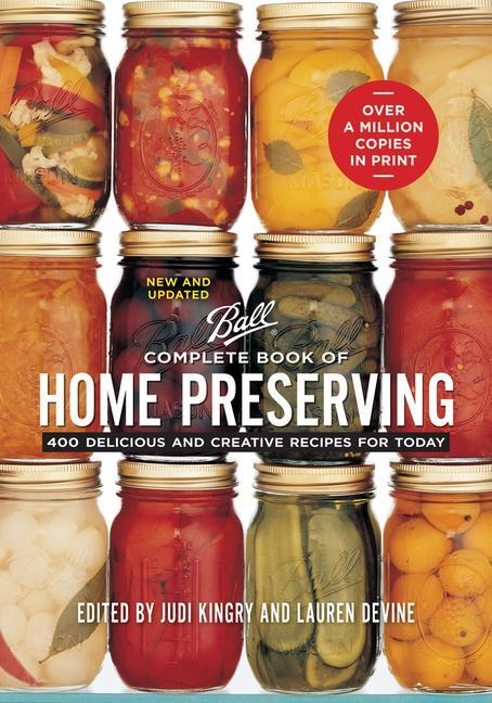 Complete Book of Home Preserving: 400 Delicious and Creative Recipes for Today als Taschenbuch