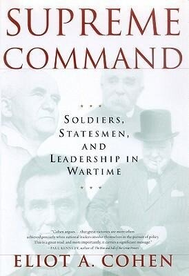 Supreme Command: Soldiers, Statesmen, and Leadership in Wartime als Hörbuch