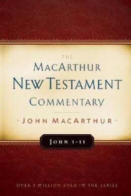 John 1-11 MacArthur New Testament Commentary als Buch