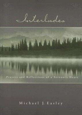 Interludes: Prayers and Reflections of a Servant's Heart als Taschenbuch