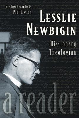 Lesslie Newbigin: Missionary Theologian: A Reader als Taschenbuch