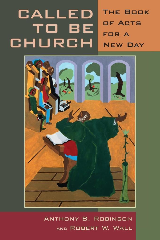 Called to Be Church: The Book of Acts for a New Day als Taschenbuch