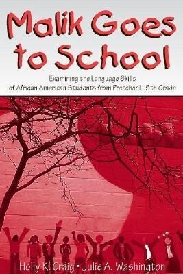 Malik Goes to School: Examining the Language Skills of African American Students from Preschool-5th Grade als Buch