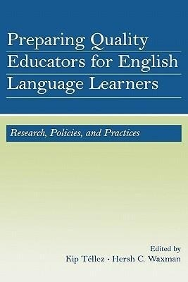 Preparing Quality Educators for English Language Learners: Research, Policy, and Practice als Buch