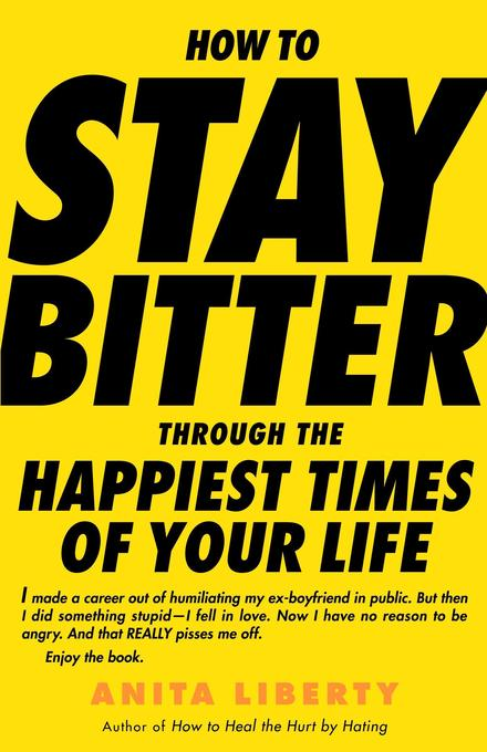 How to Stay Bitter Through the Happiest Times of Your Life als Taschenbuch