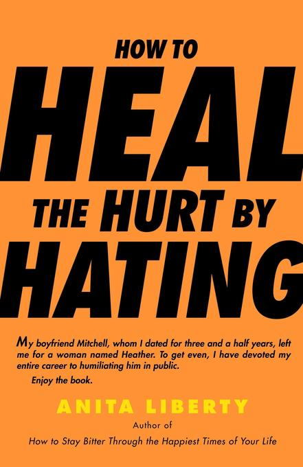 How to Heal the Hurt by Hating als Taschenbuch