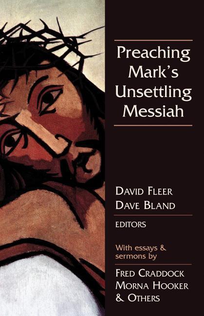 Preaching Mark's Unsettling Messiah als Taschenbuch
