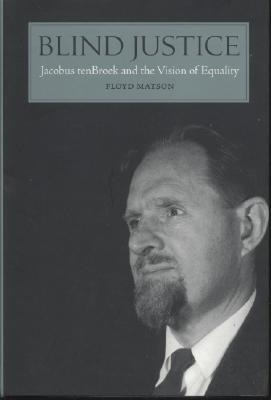 Blind Justice: Jacobus tenBroek and the Vision of Equality als Buch