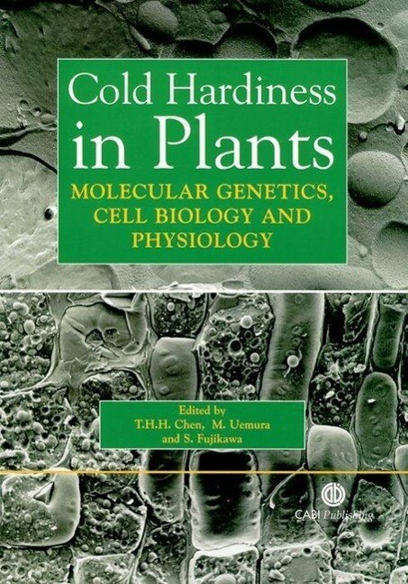 Cold Hardiness in Plants: Molecular Genetics, Cell Biology and Physiology als Buch