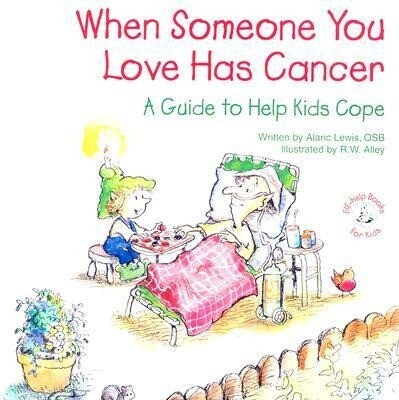 When Someone You Love Has Cancer: A Guide to Help Kids Cope als Taschenbuch