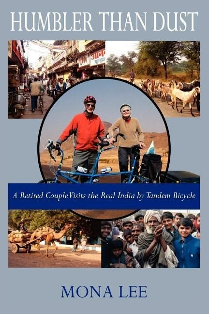 Humbler Than Dust: A Retired Couple Visits the Real India by Tandem Bicycle als Taschenbuch