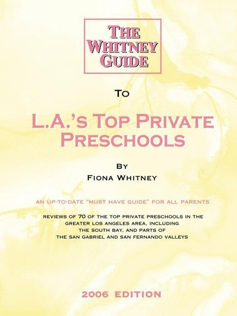 The Whitney Guide to L.A.'s Top Private Preschools als Taschenbuch