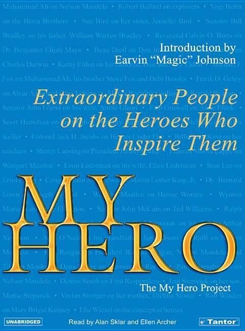 My Hero: Extraordinary People on the Heroes Who Inspire Them als Hörbuch