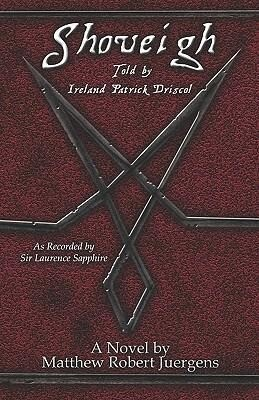 Shoveigh: Told by Ireland Patrick Driscol, as Recorded by Sir Laurence Sapphire als Taschenbuch