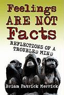 Feelings Are Not Facts: Reflections of a Troubled Mind als Taschenbuch