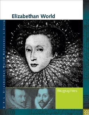Elizabethan World: Biographies als Buch