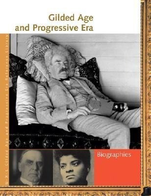 Gilded Age and Progressive Era: Biographies als Buch