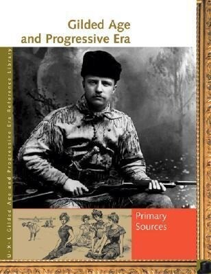 Gilded Age and Progressive Era: Primary Sources als Buch