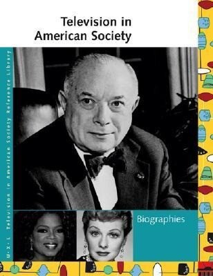 Television in American Society: Biographies als Buch