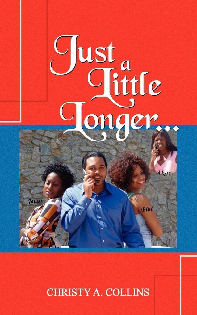 Just a Little Longer... als Buch