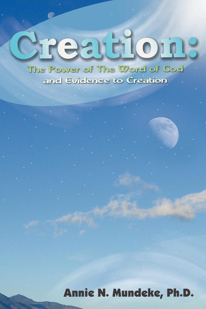 Creation: The Power of the Word of God and Evidence to Creation als Taschenbuch