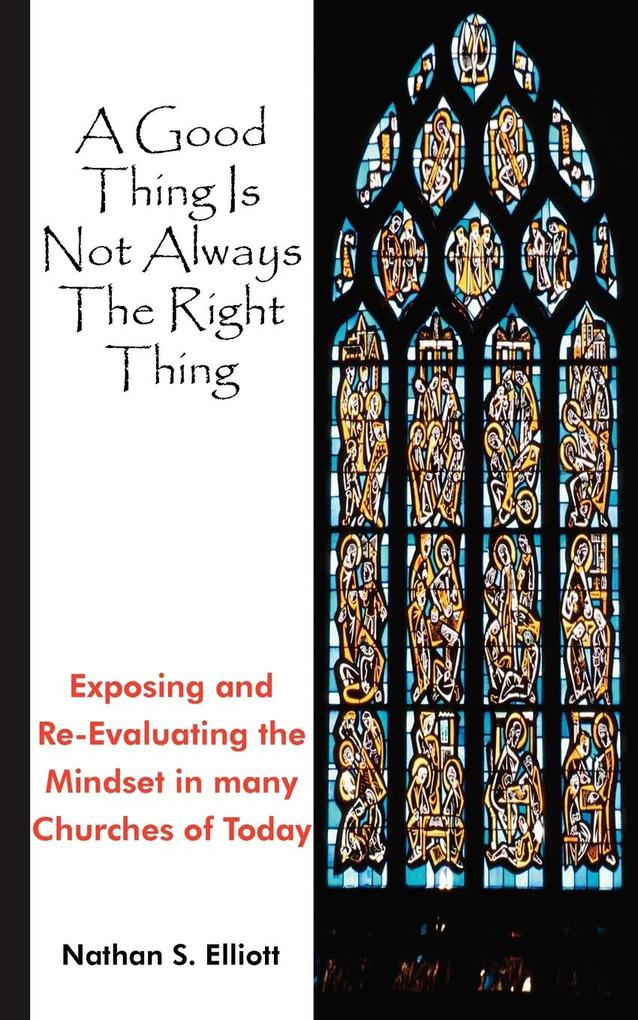 A Good Thing Is Not Always the Right Thing als Taschenbuch