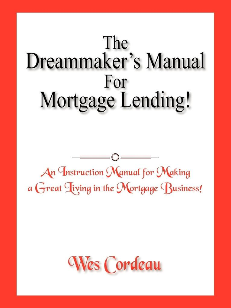 The Dreammaker's Manual for Mortgage Lending! als Taschenbuch