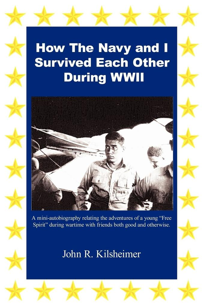 How the Navy and I Survived Each Other During WWII als Taschenbuch
