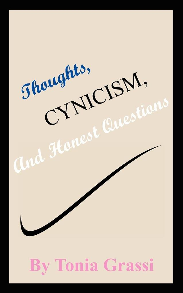 Thoughts, Cynicism, And Honest Questions als Taschenbuch