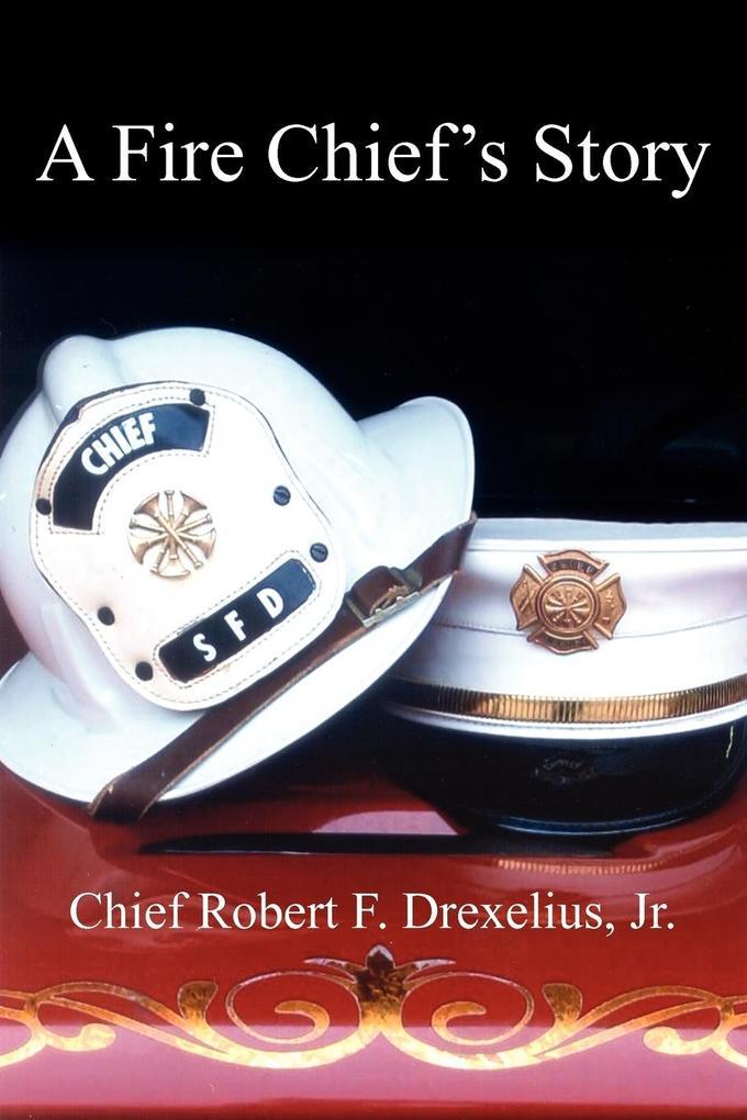 A Fire Chief's Story als Taschenbuch
