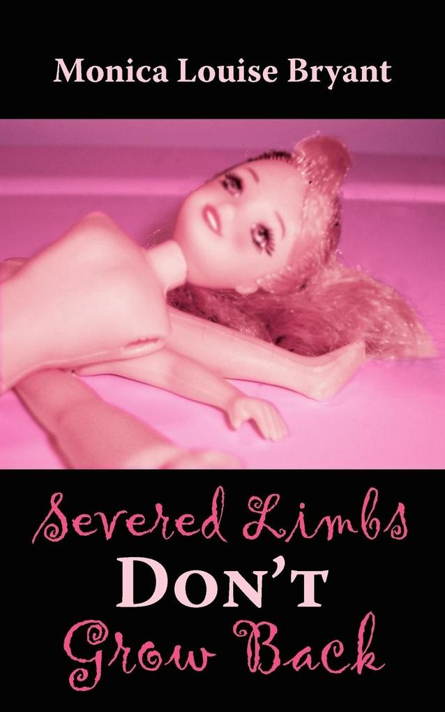 Severed Limbs Don't Grow Back als Taschenbuch