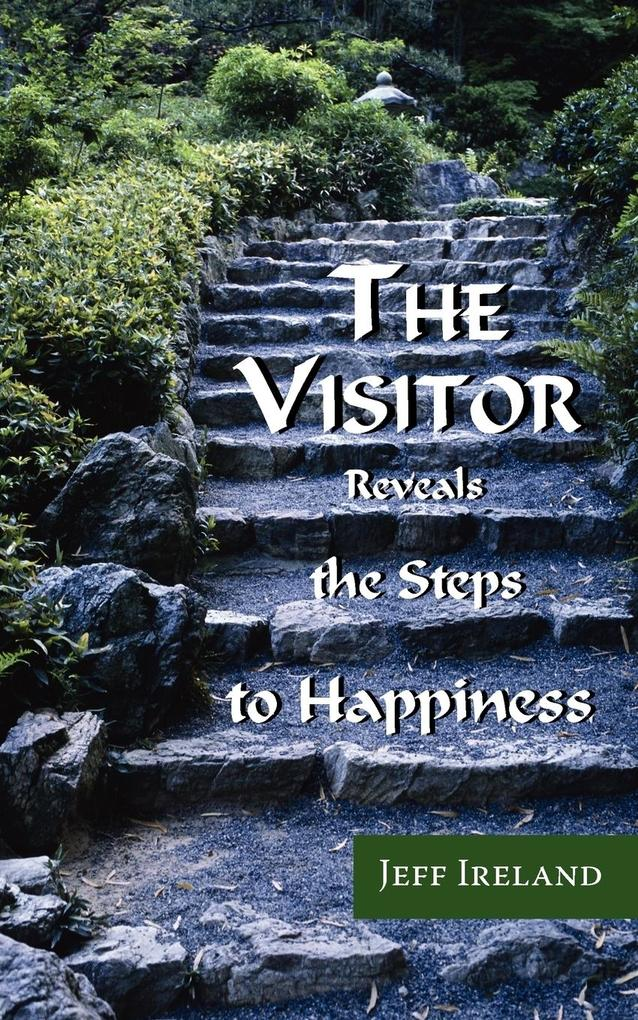 The Visitor: Reveals the Steps to Happiness als Buch