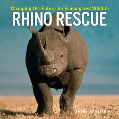 Rhino Rescue: Changing the Future for Endangered Wildlife als Buch