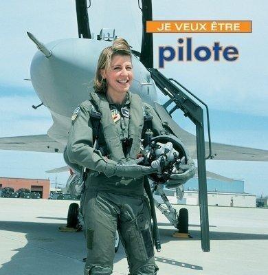 Je Veux Etre Pilote = I Want to Be a Pilot als Taschenbuch