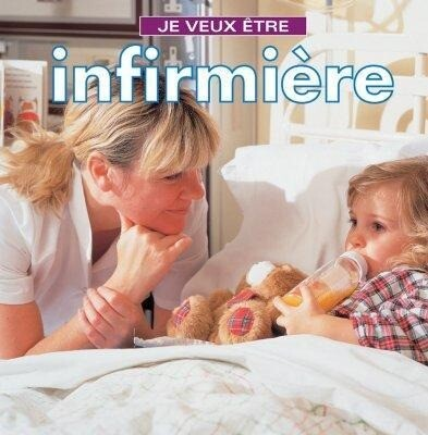 Je Veux Etre Infirmiere = I Want to Be a Nurse als Taschenbuch