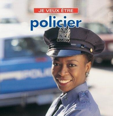 Je Veux Etre Policier = I Want to Be a Police Officer als Taschenbuch
