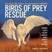 Birds of Prey Rescue: Changing the Future for Endangered Wildlife als Taschenbuch