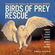 Birds of Prey Rescue: Changing the Future for Endangered Wildlife als Buch