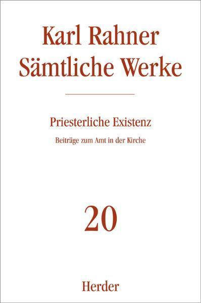 Sämtliche Werke 20. Priesterliche Existenz als Buch