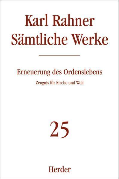Sämtliche Werke 25. Erneuerung des Ordenslebens als Buch