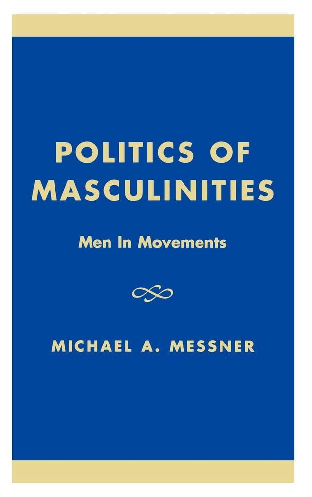 Politics of Masculinities: Men in Movements als Buch