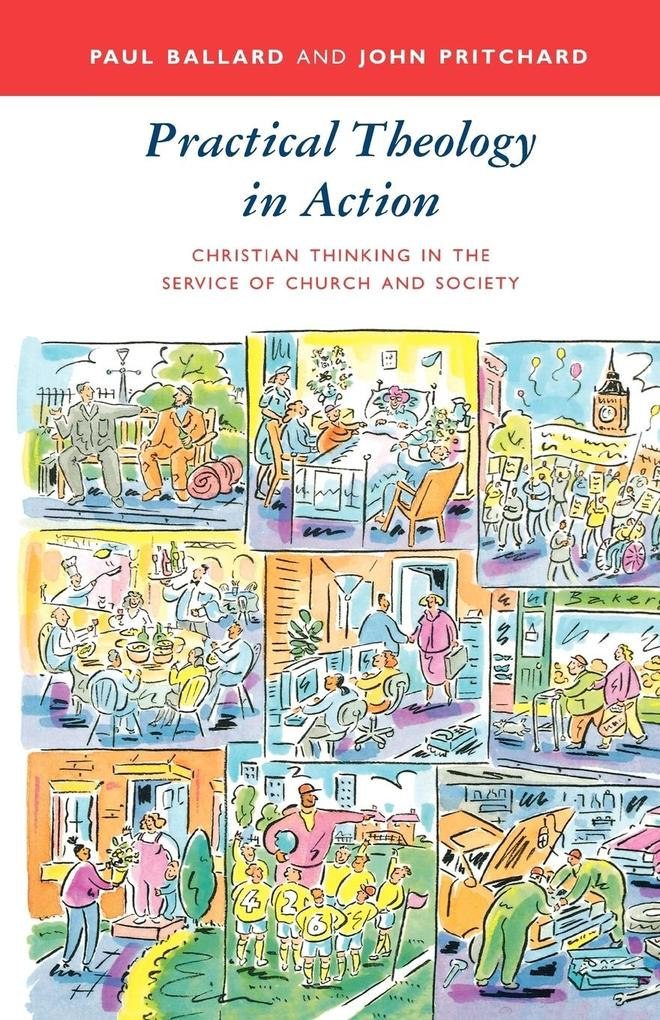 Practical Theology in Action - Christian Thinking in the Service of Church and Society als Buch