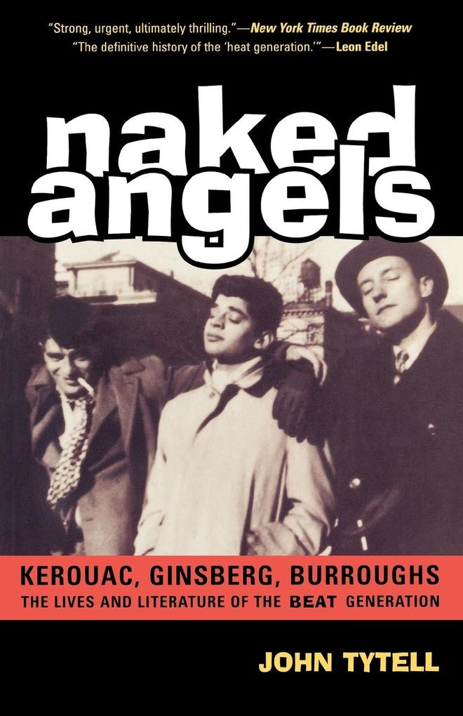 Naked Angels: The Lives and Literature of the Beat Generation als Taschenbuch