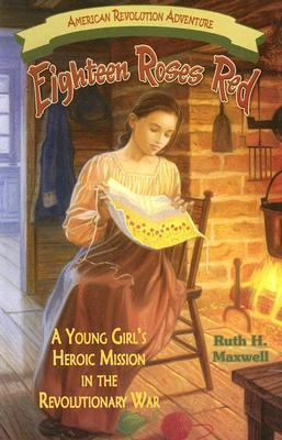 Eighteen Roses Red: A Young Girl's Heroic Mission in the Revolutionary War als Taschenbuch