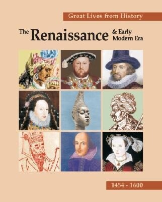 Great Lives from History: The Renaissance & Early Modern Era als Buch